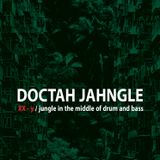 DOCTAH JAHNGLE - XX-y Jungle In The Middle Of Drum And Bass