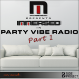 Immersed in Party Vibe Radio - Part 1