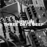 Three Days Deep w/ Inemuri: 25-01-17