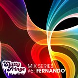 Slutty Fringe Mix Seris 6 Fernando