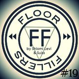 Floor Fillers 019 - By Shlomi Levi & Suiss Guest Mix By Alex Cruz
