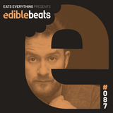 EB087 - edible bEats - Eats Everything live from Resistance - Mexico City, South America