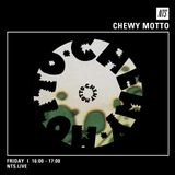Chewy Motto - 29th July 2016
