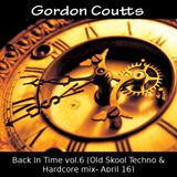 Gordon Coutts- Back In Time vol.6 (Old Skool Techno & Hardcore mix April 16)