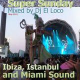 Ibiza Istanbul and Miami Sound - May-2012 Super Sunday