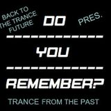 BACK TO THE TRANCE FUTURE pres. DO YOU REMEMBER? ep. 12
