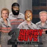 2 Angry Guys Podcast - Episode 2 (Season 3)
