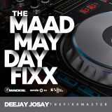 The Maad May Day Fixx