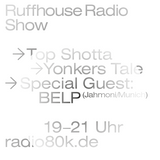 Ruffhouse Radio Show Nr. 14 w/ BELP