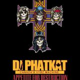 DJ PHAT KAT PRESENTS APPETITE FOR DESTRUCTION