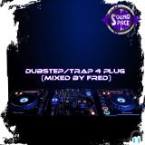 SS | Dubstep/Trap 4 Plug (mixed by Fred)