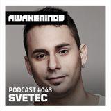 Awakenings Podcast #043 - SveTec