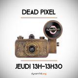 Dead Pixel - 13 octobre 2016
