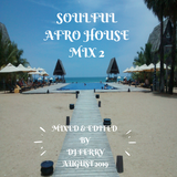 SOULFUL AFRO HOUSE MIX 2 - DJ FERRY NIHAL