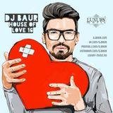 DJ BAUR - House Of Love 2016