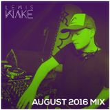 August 2016 Mix // Lewis Wake