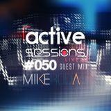 Active Sessions Live #050 Guest Mix Mike Rodas