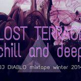 Lost Terrace_Chill and Deep music (DIABLO_mixtape  winter 2014)