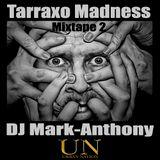 Tarraxo Madness Mixtape 2- 2K18 by DJ Mark-Anthony