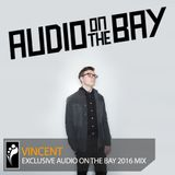 Vincent — Audio on the Bay 2016 Mix