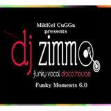 MiKel CuGGa presents Dj Zimmo Funky Moments Club Night 006