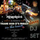Jerry djset -T.G.i.F. on the beach MANAKARA Tortoreto lido 16.08.14