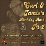 The Soul Shack (Apr 2019) Pt 2 aka Jamie & Carl's B-Day Bash Pt 2