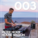 Peter Noize House Session 003