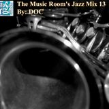 The Music Room's Jazz Mix 13 - By: DOC (04.01.14)