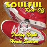 Soulful Kick-Off:  Friday Night House Session