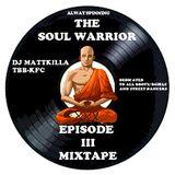 Dj Mattkilla -The Soul Warrior Episode III