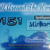 Alexander Gorshkov with Michael E - Chill Around The World #151