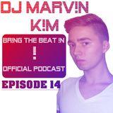 DJ MARV!N K!M - BR!NG THE BEAT !N Official Podcast [Episode 014]