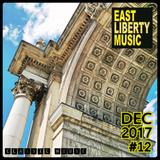 EAST LIBERTY MUSIC - DEC 2017 Classic House Mix #12