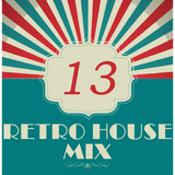 Dance to the House vol.13 - Retro House Mix