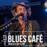 MANU LANVIN - BLUES CAFE LIVE #133 [JANVIER 2018]