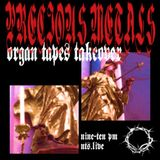Precious Metals w/ Organ Tapes - 5th October 2016