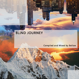 Blind Journey (Compiled and Mixed by Bellow)