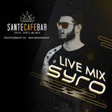 Sante Cafe Bar - Dj Syro (Live Mix 1hr) [summer 2018]