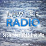 LuvleeRadio - September 2016 Live Mix **Music From 8/1/16 - 9/1/16**