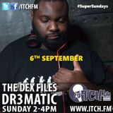 Dr3matic - The DeX Files Ep. 104