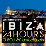 IBIZA 24 HOURS Chill Out and Classical  Mixtape 1 by DJ Nightrocker