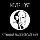 Never Lost - Steyoyoke Podcast #028.