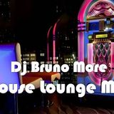 Dj Bruno More - House Lounge Mix