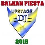 Dj Upstage - Balkan Fiesta 2015 Version