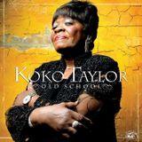Koko Taylor - Old School (2007)