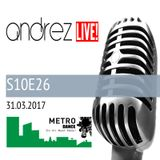 Andrez LIVE! S10E26 on 31.03.2017