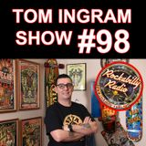 Tom Ingram Show #98