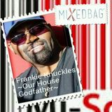 Marcia's MiXedBag: Frankie Knuckles Anniversary tribute on Mi-Soul 30/03/15