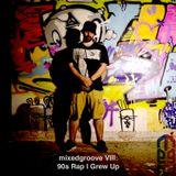 mixedgroove VIII: 90s Rap I Grew Up With